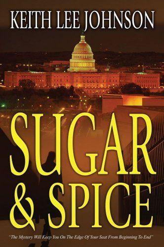 Sugar Spice A Novel By Keith Lee Johnson Novels Sugar And Spice Steven Seagal