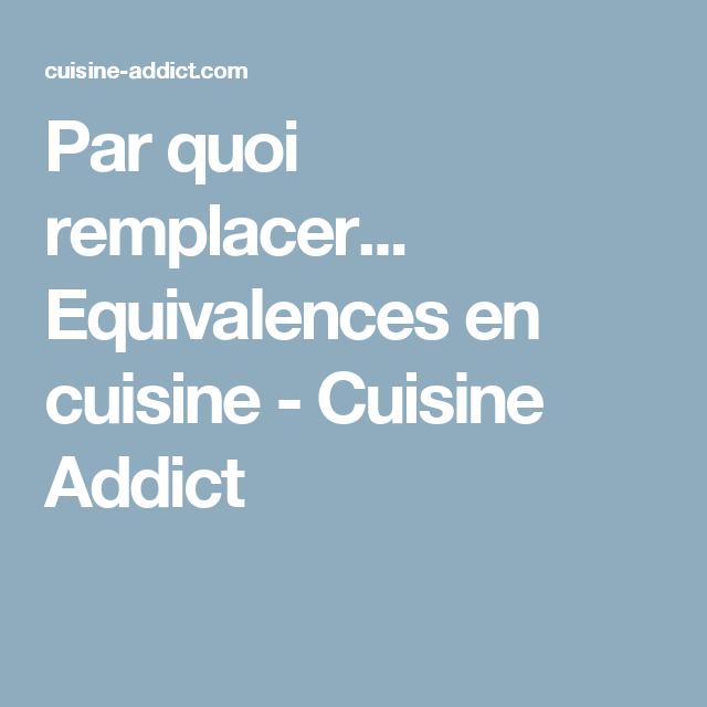 Par Quoi Remplacer Equivalences En Cuisine Equivalence Cuisine
