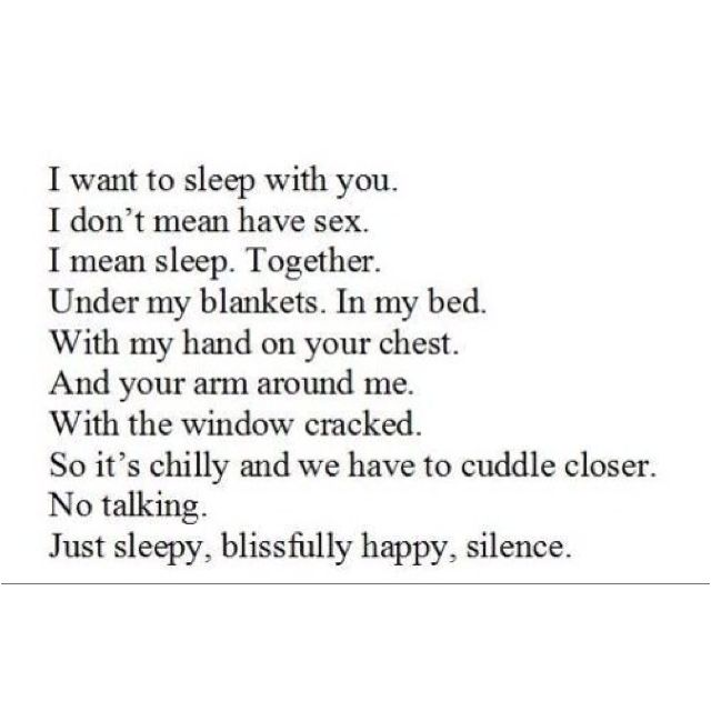 I Want To Sleep And Wake Up Next To You Like This Always Quotes
