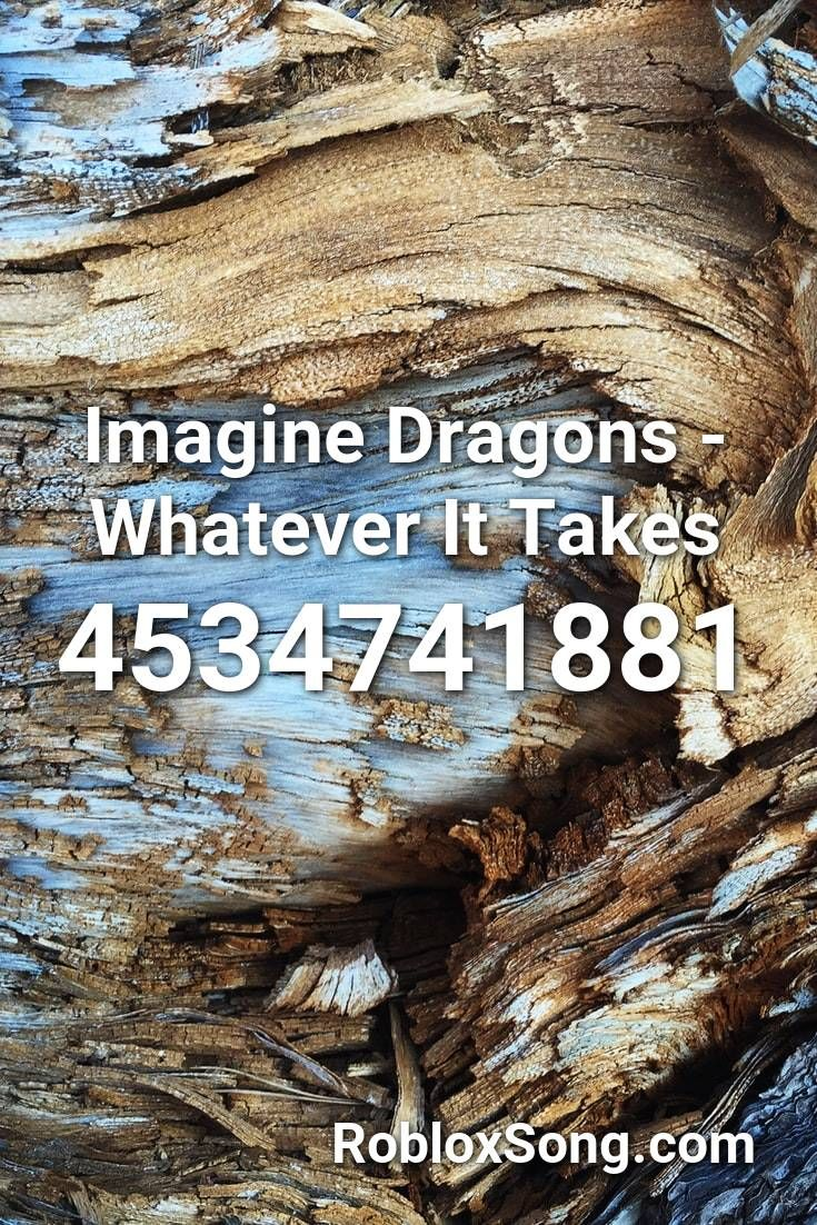 Imagine Dragons Whatever It Takes Roblox ID Roblox