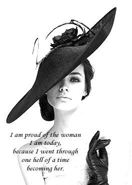 I Am Proud Of The Woman I Am Today Because I Went Through One Hell