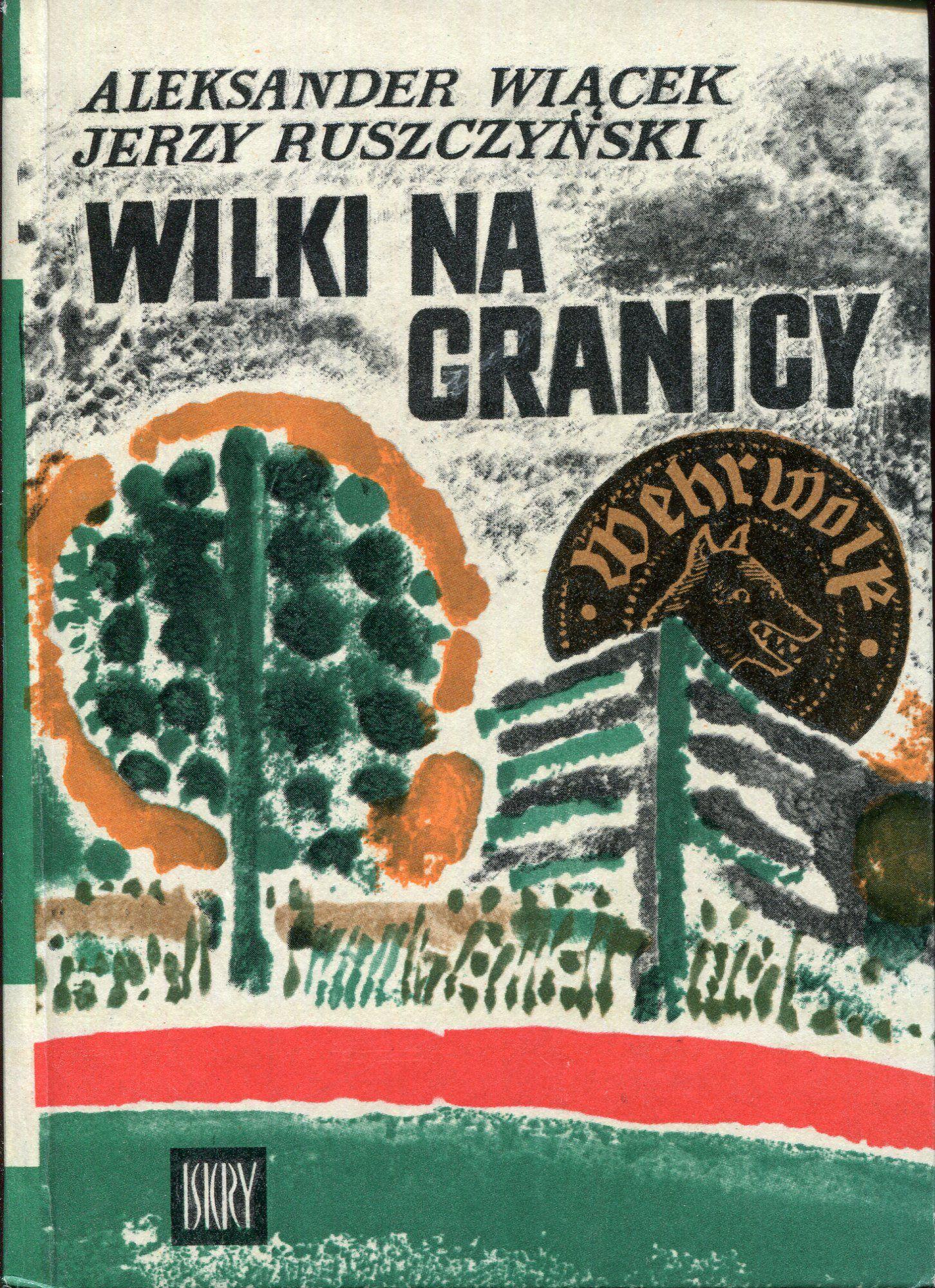 Wilki Na Granicy Aleksander Wiacek And Jerzy Ruszczynski Cover By Marian Stachurski Book Series Z Kogutem Published By Wyda Book Cover Graphic Graphic Design