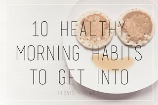 10 Healthy Morning Habits To Get Into
