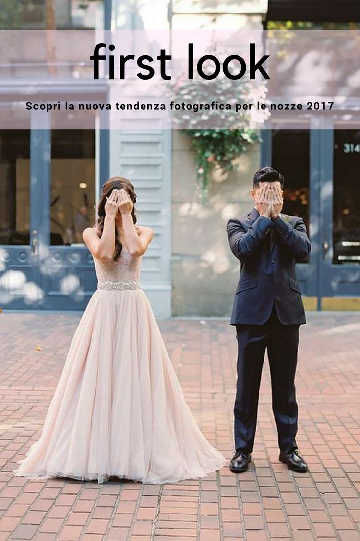 First Look: la nuova tendenza fotografica che arriva dagli States e che immortala il primo sguardo tra gli sposi, un attimo prima che diventino marito e moglie