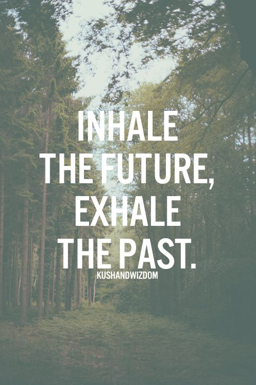Inhalar el futuro, exhalar el pasado