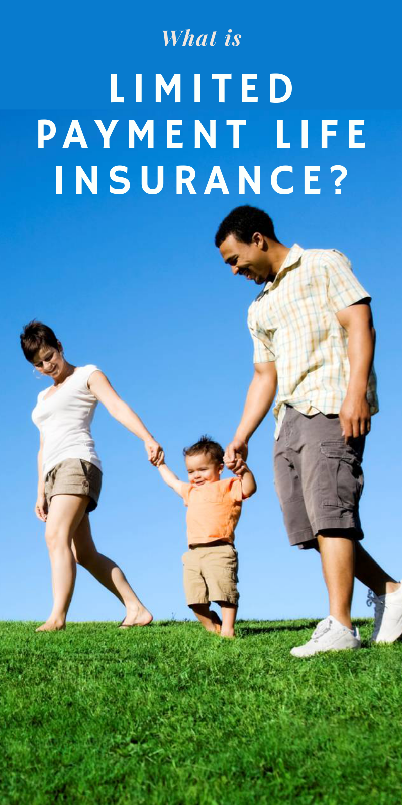 What is Limited Payment Life Insurance? Life insurance