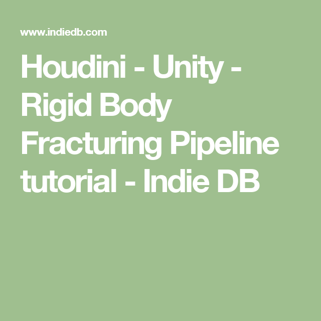 Houdini - Unity - Rigid Body Fracturing Pipeline tutorial - Indie DB