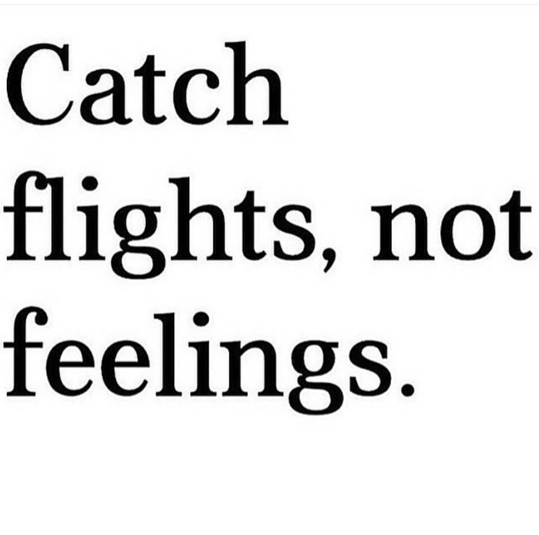 Catch Flights Not Fights Too