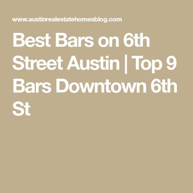 Best Bars on 6th Street Austin | Top 9 Bars Downtown 6th ...