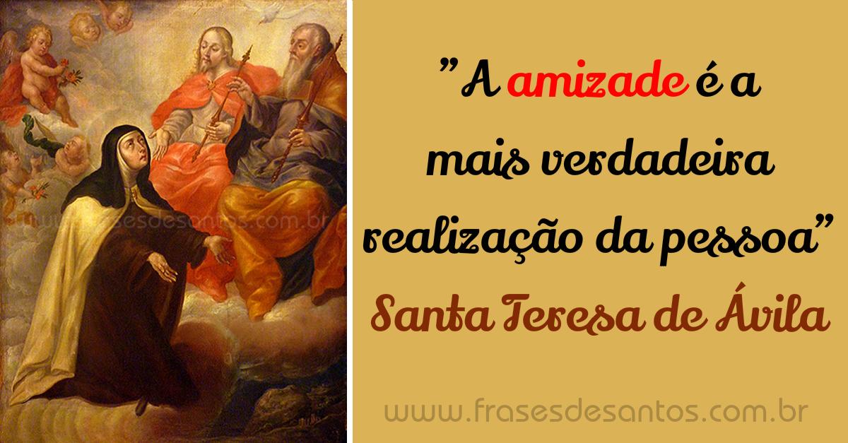 A Amizade é A Mais Verdadeira Realização Da Pessoa Santa Teresa De