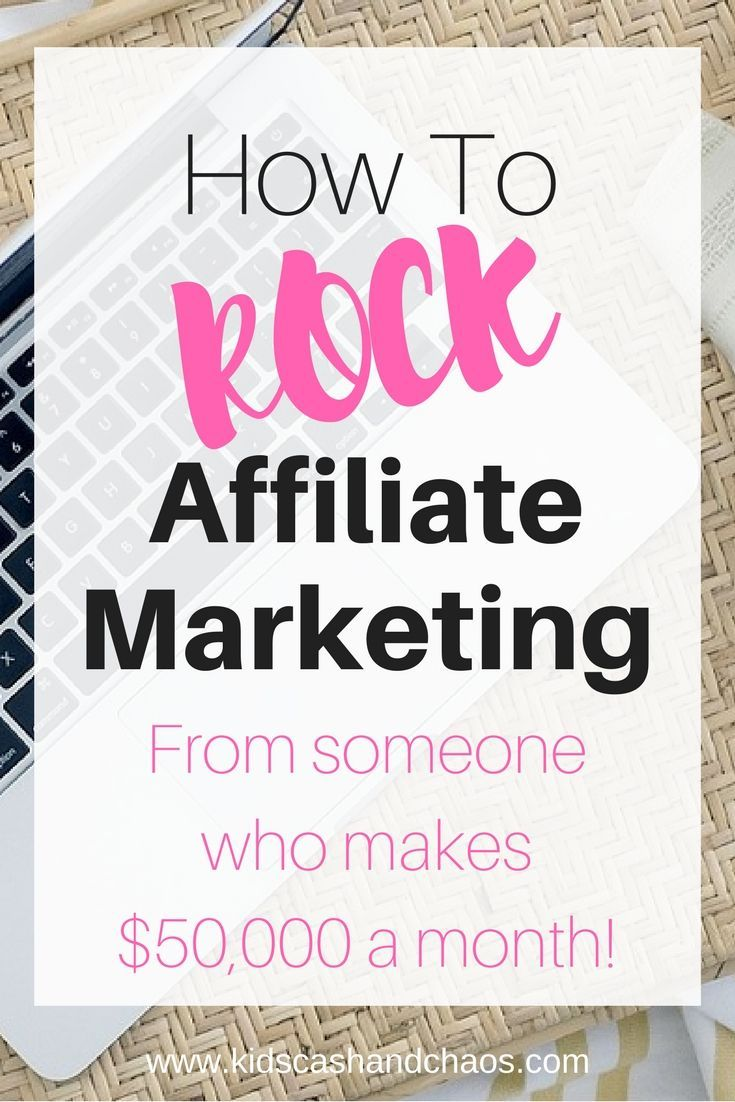 How to Rock Affiliate Marketing - Kids, Cash and C