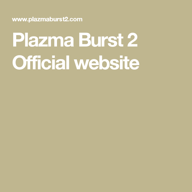 Plazma Burst 2 Official Website Website Official Free Website