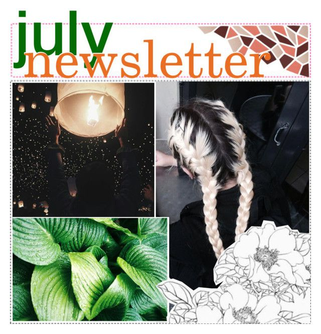 """&&; july newsletter"" by bellabeauty-xo ❤ liked on Polyvore featuring art and nightlynewswithbella"