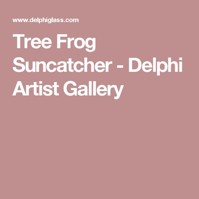 Tree Frog Suncatcher - Delphi Artist Gallery