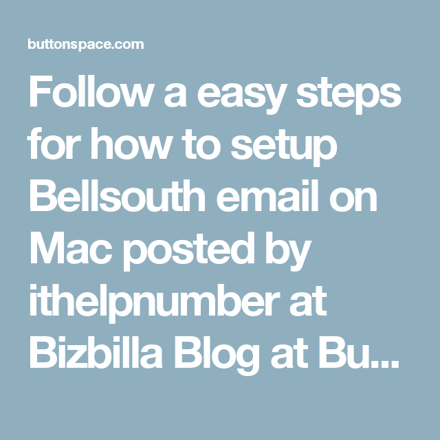 Follow a easy steps for how to setup Bellsouth email on