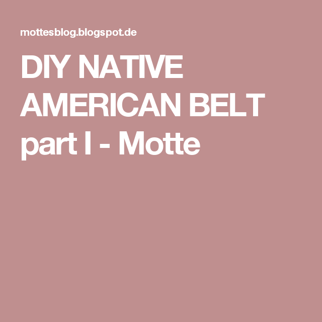 DIY NATIVE AMERICAN BELT part I - Motte