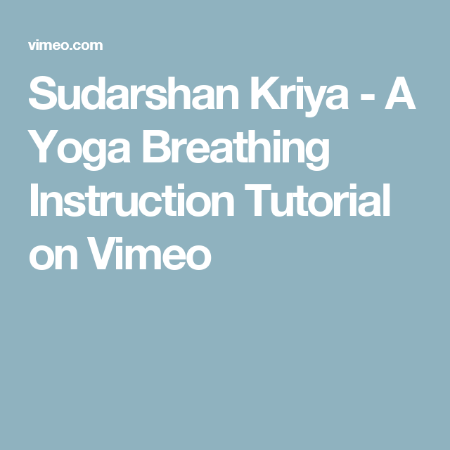 Sudarshan Kriya A Yoga Breathing Instruction Tutorial On Vimeo