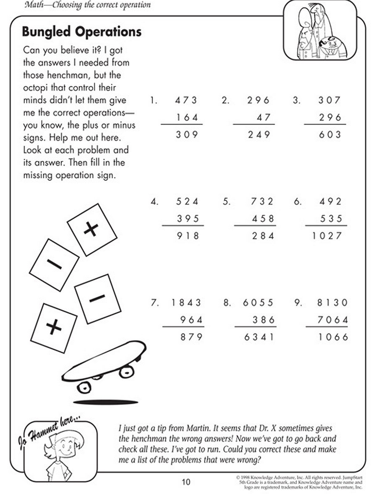 Fill in the missing math operation (subtraction, addition ...
