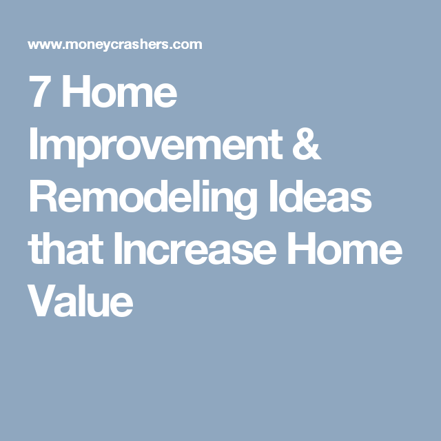 Home improvement projects that increase home value