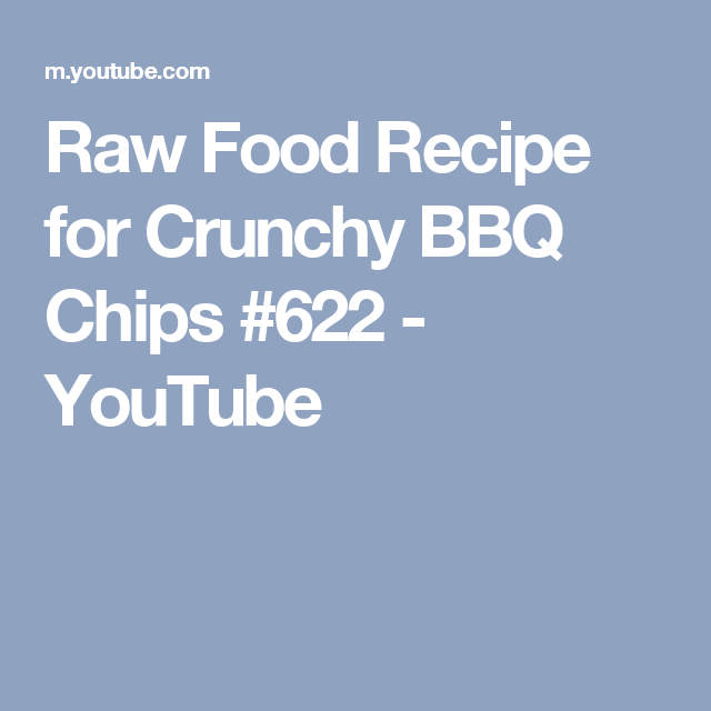Raw food recipe for crunchy bbq chips 622 youtube all raw raw food recipe for crunchy bbq chips 622 youtube forumfinder Choice Image