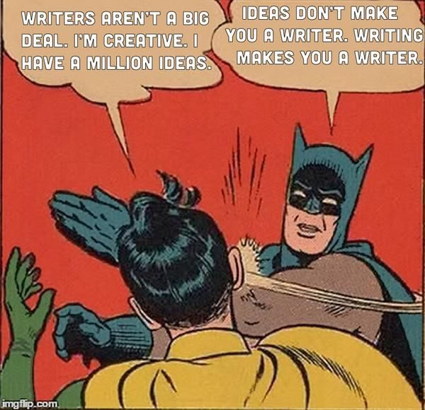 So quit talking about it and write your book!