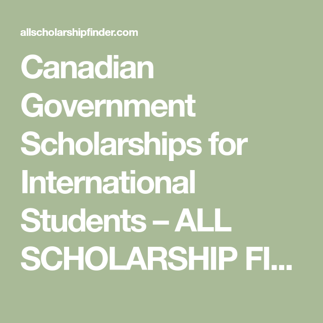 Canadian Government Scholarships for International Students