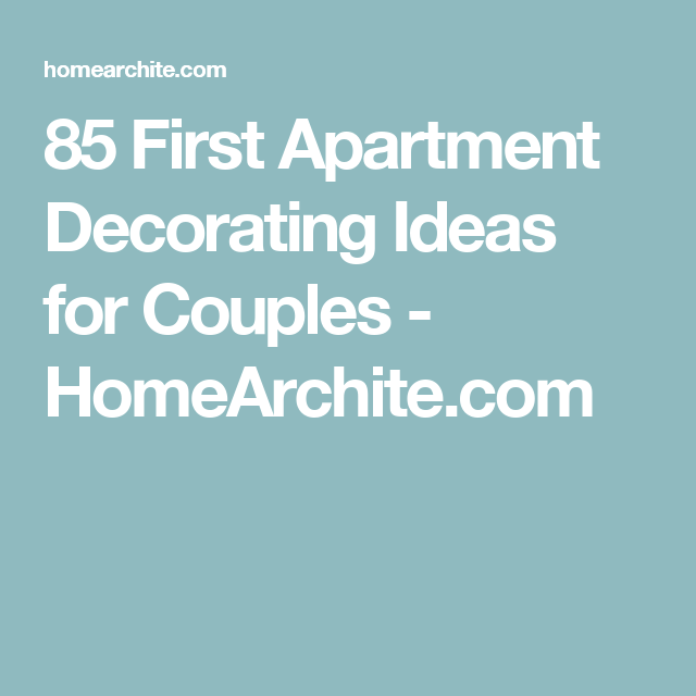 85 First Apartment Decorating Ideas for Couples - HomeArchite.com