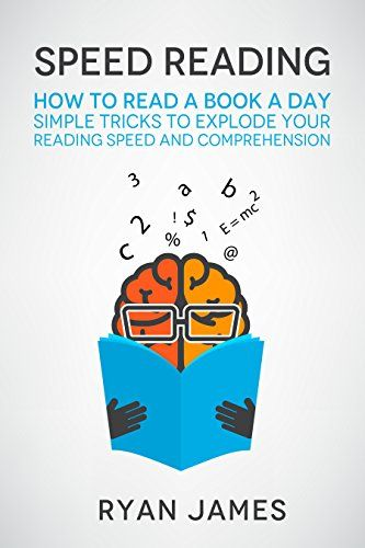 Speed Reading How To Read A Book A Day Simple Tricks To Explode