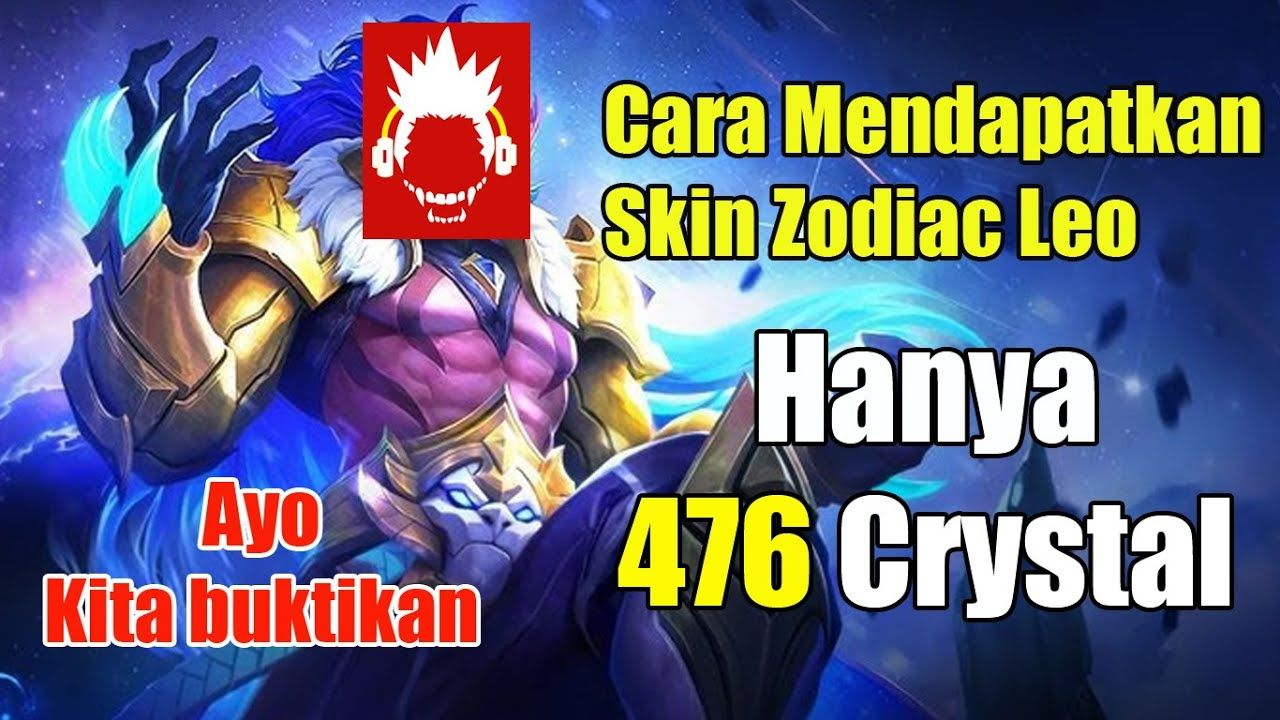 Cara Mendapatkan Skin Badang Zodiac Leo Hanya Butuh 476 Crystal Of Aurora Zodiac Leo Aurora