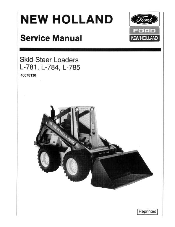 New Holland L781 L784 L785 Skidsteer Loader Service Manual In 2020 New Holland New Holland Ford Repair Manuals