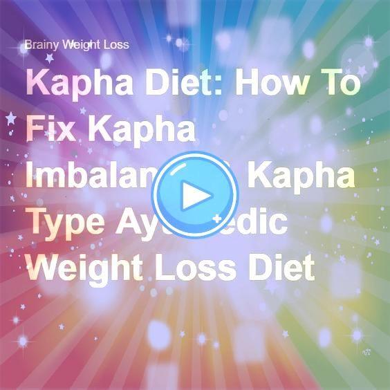 Diet How To Fix Kapha Imbalance  Kapha Type Ayurvedic Weight Loss Diet  Ayurvedic Kapha LV Kapha Diet How To Fix Kapha Imbalance  Kapha Type Ayurvedic Weight Loss Diet  A...