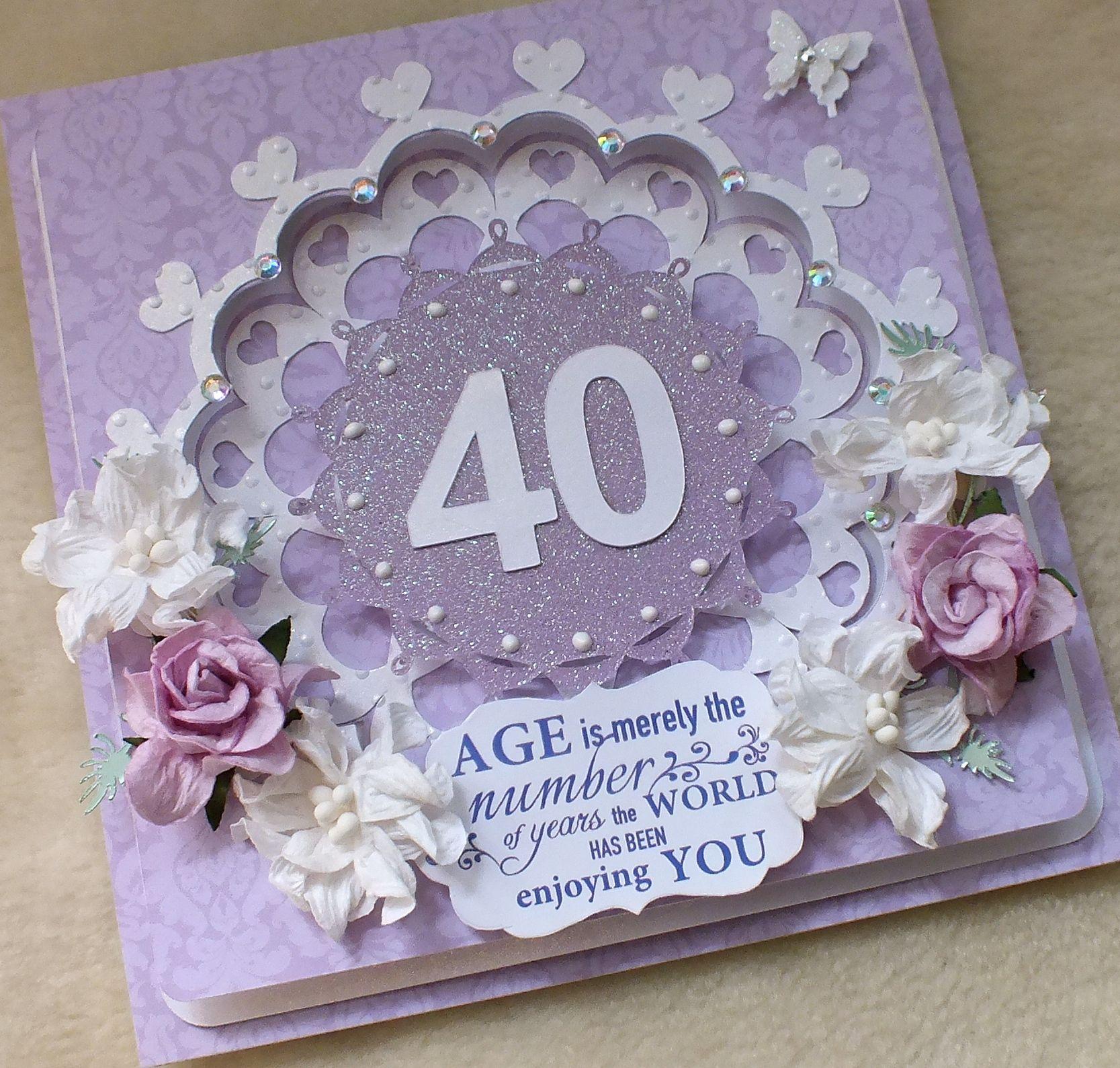 Pretty 40th Birthday Card Handmade By Mandishella 40th Birthday Cards Birthday Cards Cards Handmade