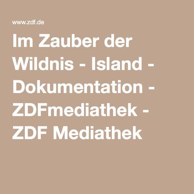 Im Zauber der Wildnis - Island - Dokumentation - ZDFmediathek - ZDF Mediathek