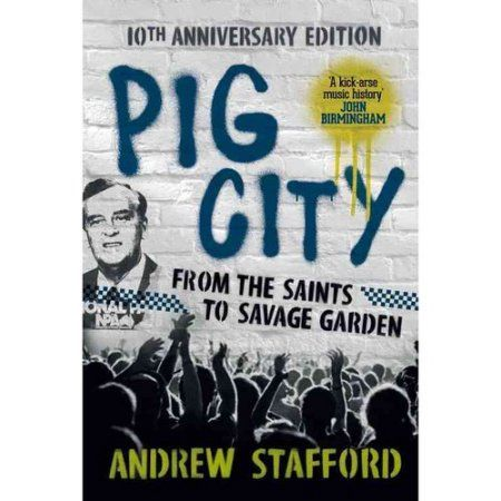 Pig City: From the Saints to Savage Garden: 10th Anniversary Edition