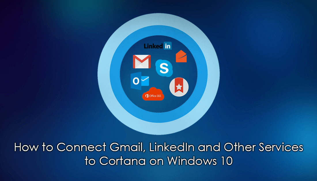How to Connect Gmail, LinkedIn and Other Services to