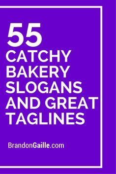 125 Catchy Bakery Slogans and Great Taglines | Bakery ...
