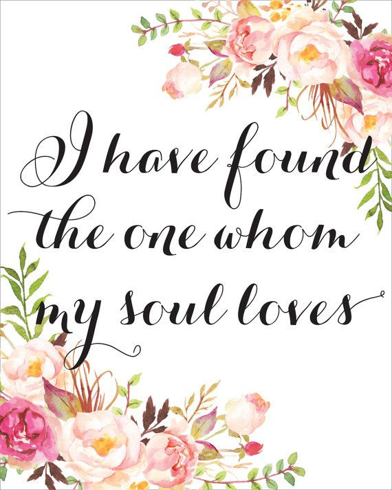 I Have Found The One Whom My Soul Loves Printable By