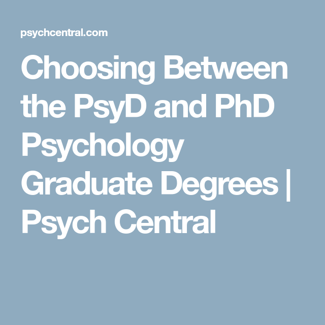 Choosing Between The Psyd And Phd Psychology Graduate Degrees