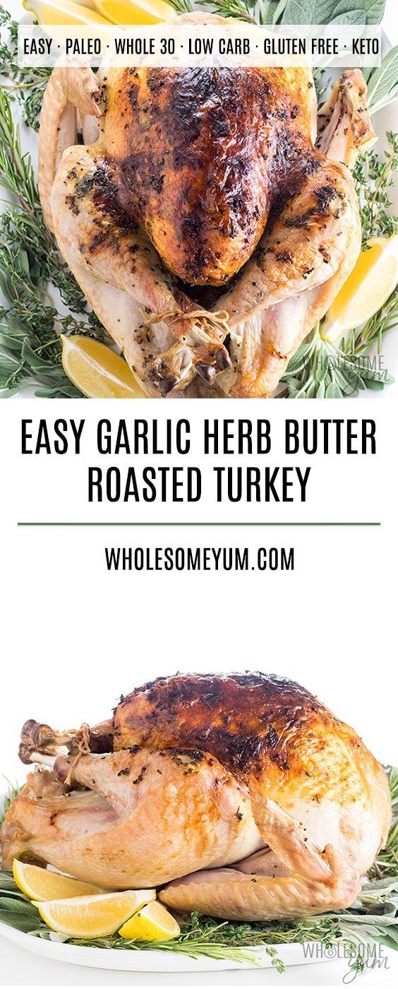 Photo of Easy Garlic Butter Herb Roasted Turkey Recipe – The best garlic butter herb roas…