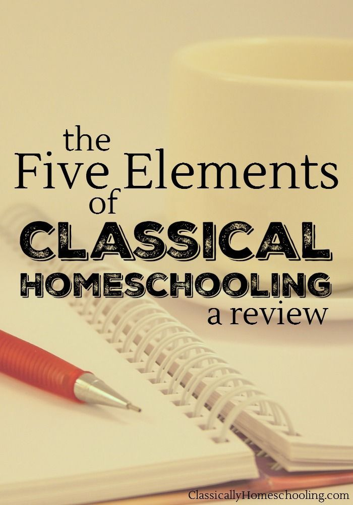 the five elements of classical homeschooling