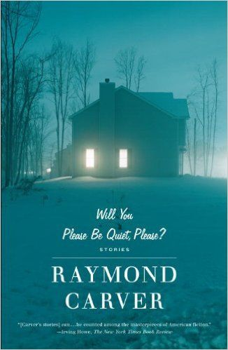 Will You Please Be Quiet, Please?: Stories: Raymond Carver: 9780679735694: Amazon.com: Books