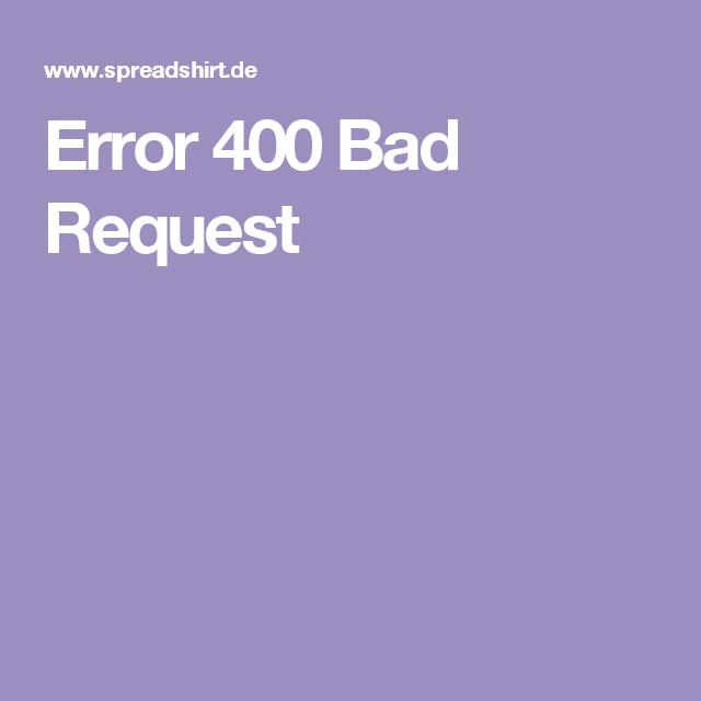 Error 400 Bad Request