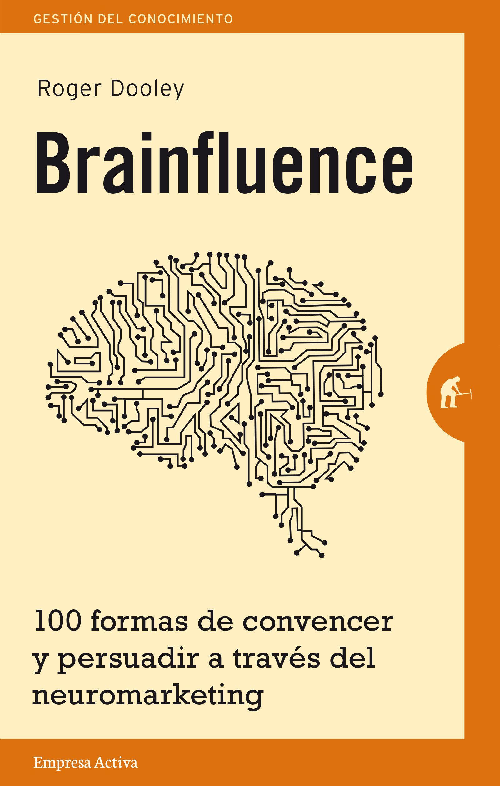 Resumen con las ideas principales del libro brainfluence de roger dooley cien