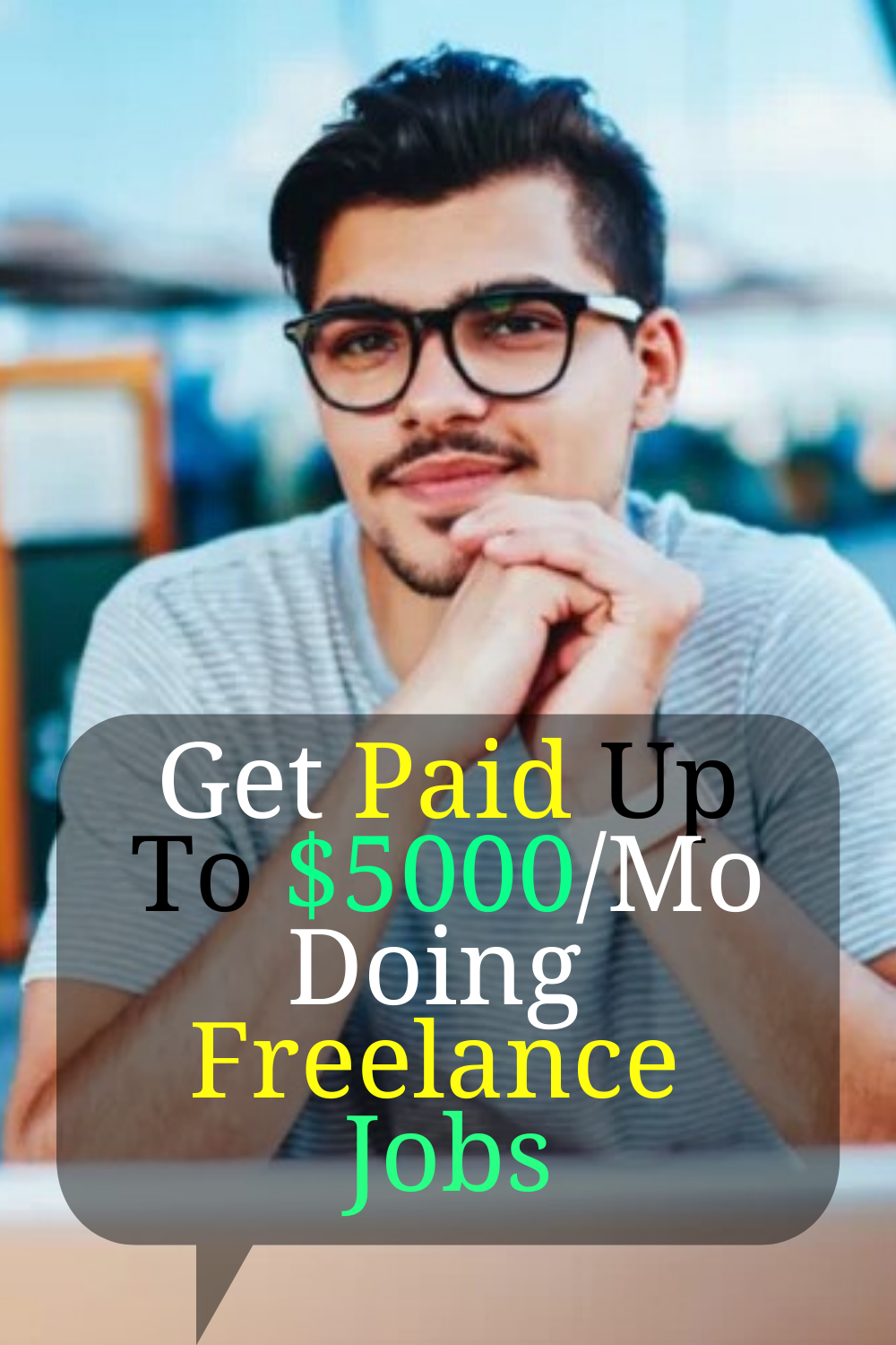 Get Paid Up To $5000/Month Doing  Freelance Jobs