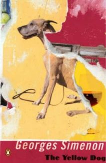 The Yellow Dog . Georges Simenon.  I love all Maigret books, also most things written by Georges Simenon