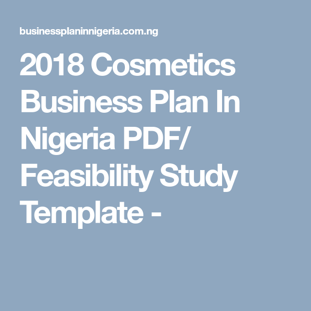 2018 Cosmetics Business Plan In Nigeria PDF/ Feasibility