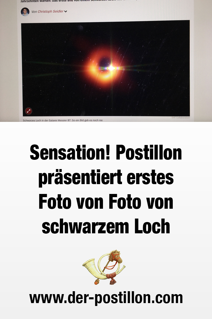 Sensation Postillon Prasentiert Erstes Foto Von Foto Von Schwarzem Loch Fotos Historische Fotos Und Kamera Digital