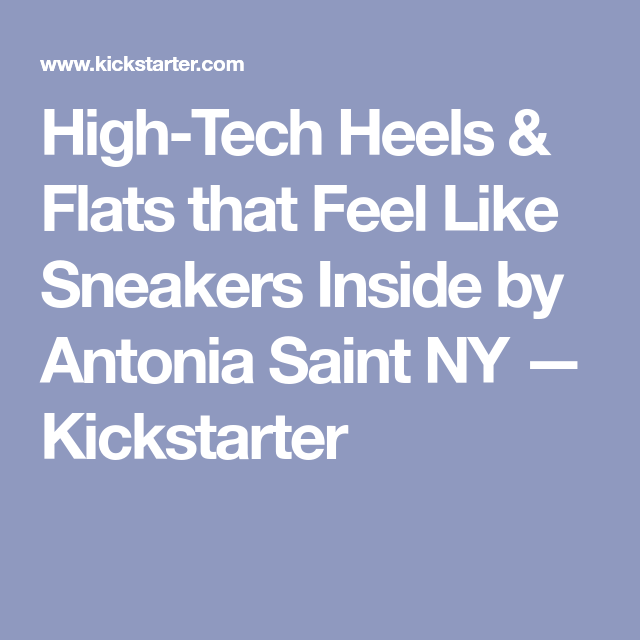 High Tech Heels & Flats that Feel Like Sneakers Inside by
