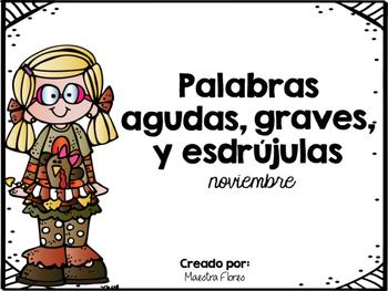 Agudas Graves Esdrujulas Acentos Acentuacion Noviembre Dual Language Spanish Language Teaching Dual Language