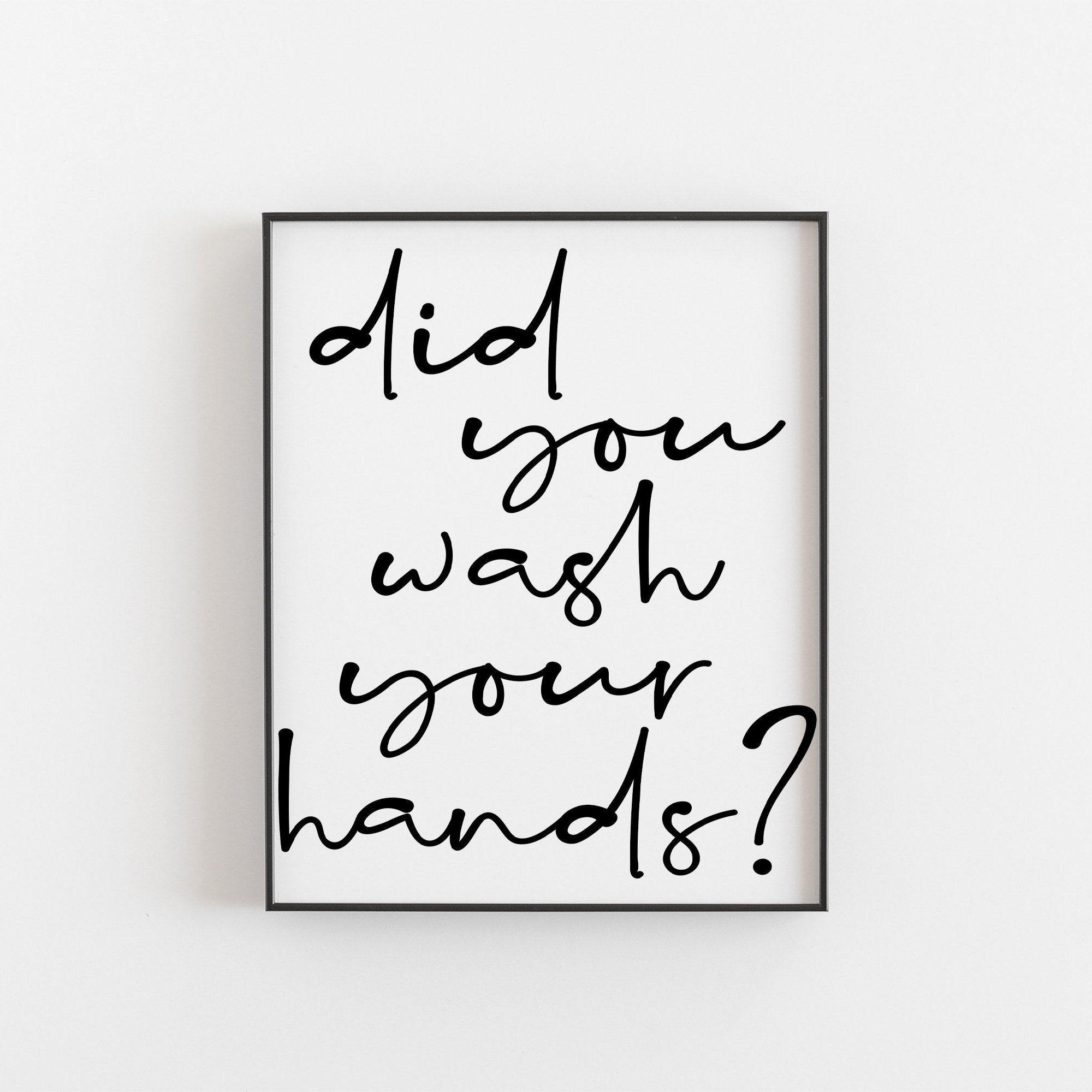 Bathroom Print Washroom Print Wash Room Print Wash Your Hands Print Bathroom Sign Bathroom Art Bathroom Decor In 2020 Quote Prints Bathroom Prints Bathroom Art